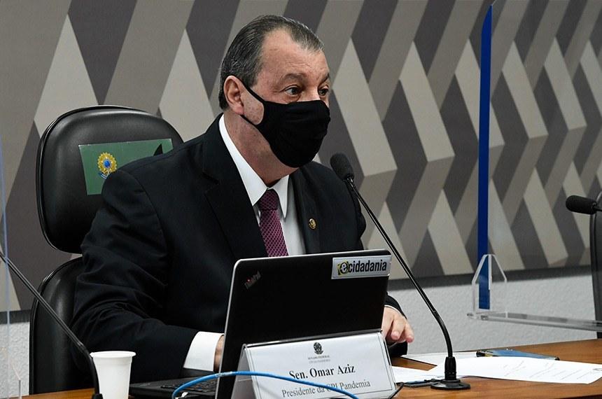 _Senador Omar Aziz (PSD-AM), presidente da CPI da Pandemia (Foto: